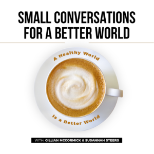 Logo for Small Conversations for a Better World Podcast